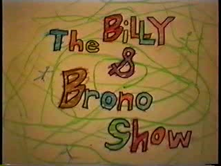 The Billy & Brono Show